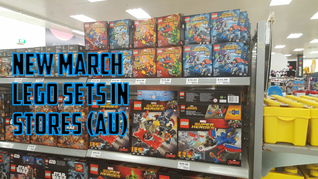 March 2017 LEGO & Technic sets have made their way to Australian retail stores