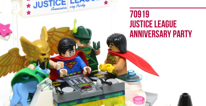Review: LEGO 70919 The Justice League Anniversary Party